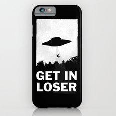 Get In Loser Slim Case iPhone 6