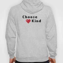 Choose Kind Hoody