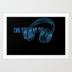Can you hear the  beat? Art Print