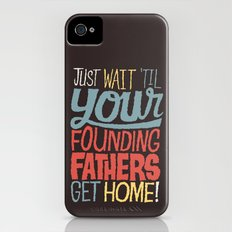 Just wait 'til your founding fathers get home! Slim Case iPhone (4, 4s)
