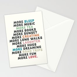 Good vibes quote, more sleep, dreaming, road trips, love, fun, happy life, lettering, laughter Stationery Cards