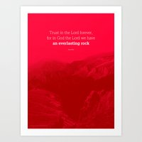Trust in the Lord forever, for in God the Lord we have an everlasting rock Art Print