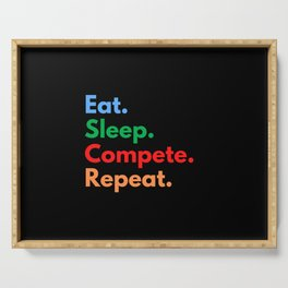 Eat. Sleep. Compete. Repeat. Serving Tray