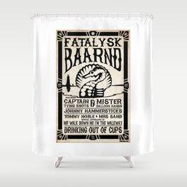 Fatalysk Baarnd Concert Poster Shower Curtain