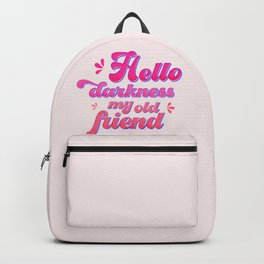 Hello darkness my old friend-typography Backpack