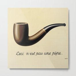 Not A Pipe Metal Print