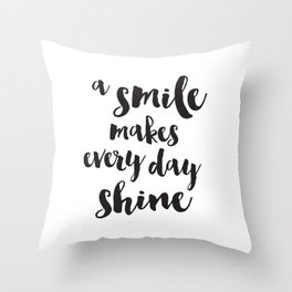 A Smile Makes Every Day Shine Throw Pillow