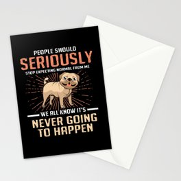 Pug People Stop Expecting Normal Never Happen Stationery Cards