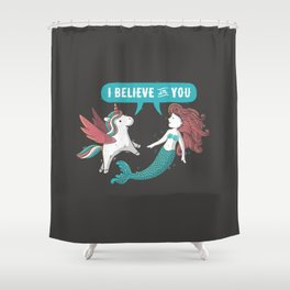 I Believe In You Shower Curtain