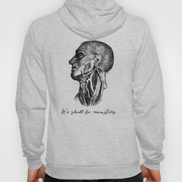 Frankenstein - Mary Shelley - We Shall Be Monsters Hoody