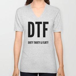 Dirty Thirty Flirty DTF 30th Birthday Unisex V-Neck