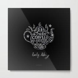 Tea, Coffee, Wine. Metal Print