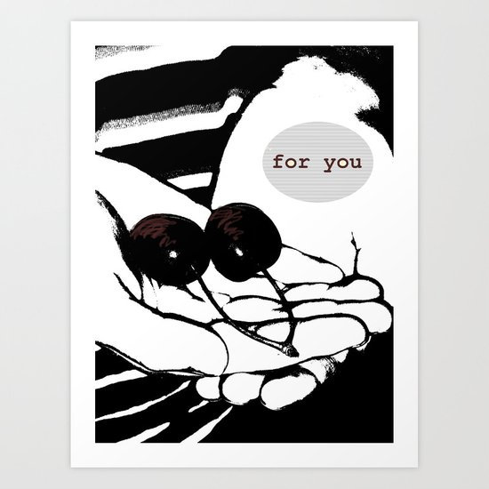 For You... Art Print