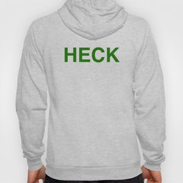 HECK (in green) Hoody