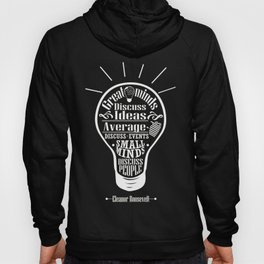 Great minds & small minds discuss ideas Inspirational Motivational Quote Design Hoody