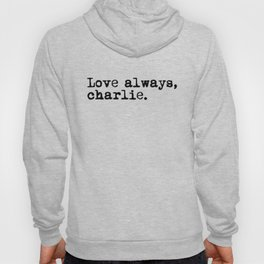 Love always, charlie. (Version 1, in black) Hoody