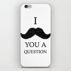 i moustache you a question iPhone & iPod Skin