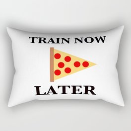 Train Now, Pizza Later (with Pizza Graphic) Rectangular Pillow
