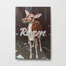 Roam Metal Print