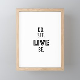 Do See Live Be - Text Only Framed Mini Art Print