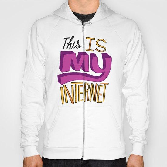 This is MY Internet! Hoody