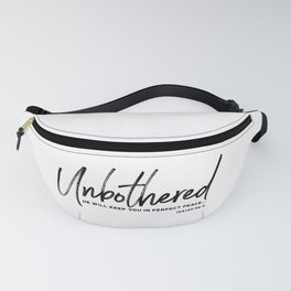 Unbothered - Isaiah 26:3 Fanny Pack