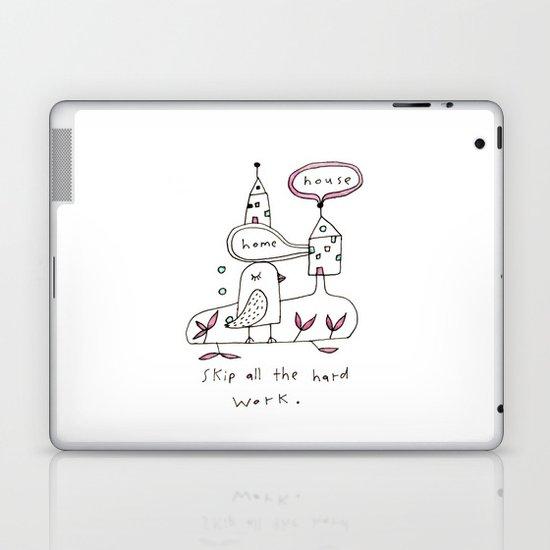 skip all the hard work Laptop & iPad Skin