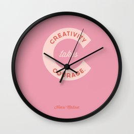 Creativity Takes Courage - Henri Matisse Quote Wall Clock