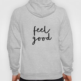 Fell Good black and white contemporary minimalism typography design home wall decor bedroom Hoody