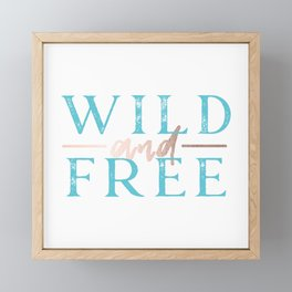 Wild and Free Turquoise Rose Gold Framed Mini Art Print