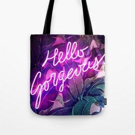 Hello Gorgeous Tote Bag