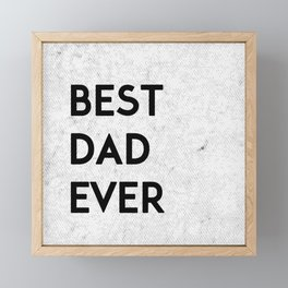 Best Dad Ever Framed Mini Art Print