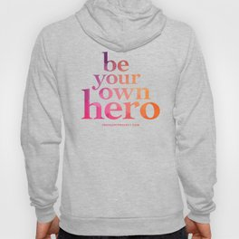 Be Your Own Hero Hoody