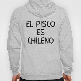 El Pisco es Chileno Hoody