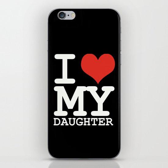 I love my daughter iPhone & iPod Skin