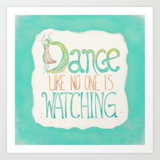 Dance Like No One Is Watching - Turquoise Art Print