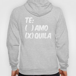 Tequila or Love - Te Amo or Quila (Black & White) Hoody
