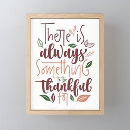 There is Always Something to be Thankful For Framed Mini Art Print