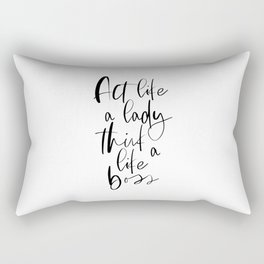 Act Like A Lady Think Like A Boss, Office Decor, Black And White Quote, Typography Art Rectangular Pillow