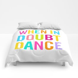 When In Doubt Dance Comforters