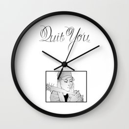 Quit You Shirt Wall Clock