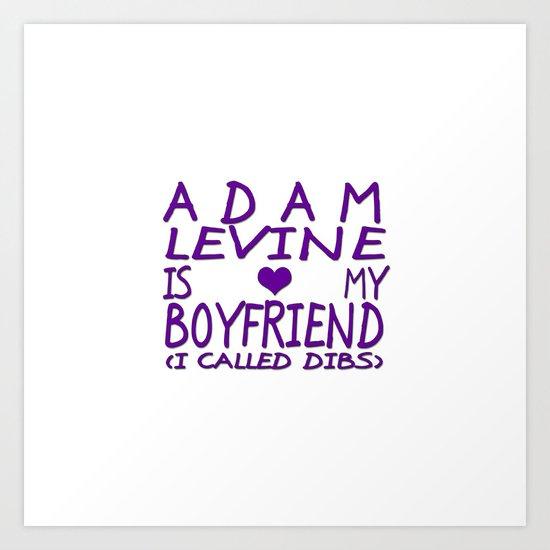 Adam Levine Is My Boyfriend ❤ Art Print