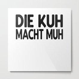Kuh lustiger Spruch Metal Print