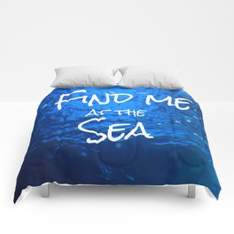 FIND ME AT THE SEA  Comforters