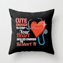 Cute Enough To Stop Your Heart - Nurse Hospital Throw Pillow