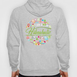 I Am A Hikeaholic - Hiking Nature Forest Camping Hoody
