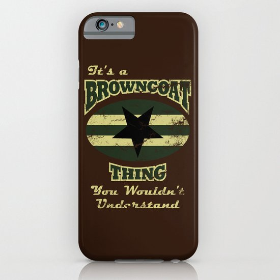 It's  Browncoat Thing... iPhone & iPod Case