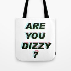 Are you dizzy?  Tote Bag