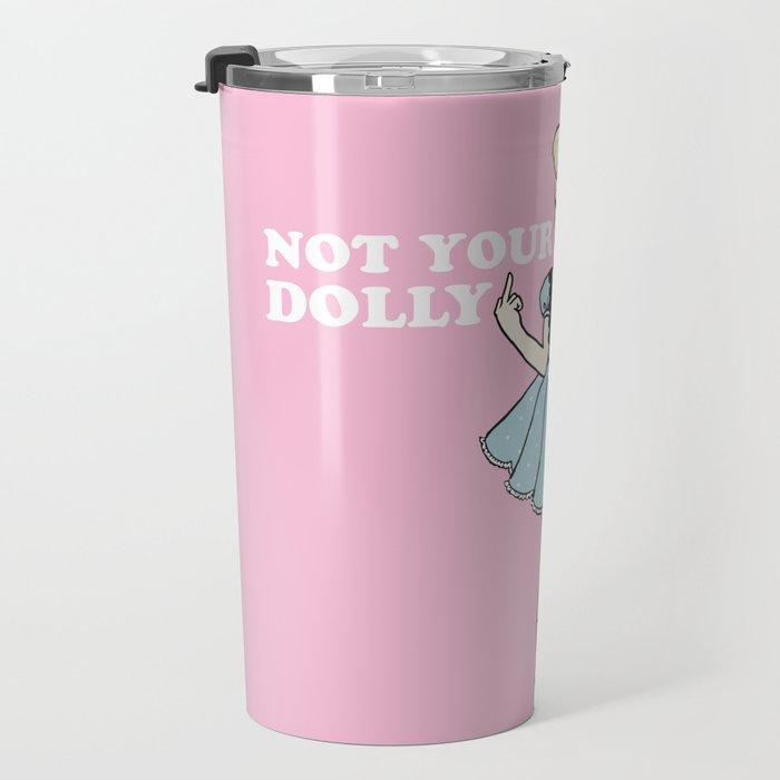 Not Your Dolly Travel Mug