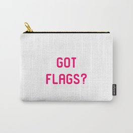 Got Flags Vexillologists Quote Carry-All Pouch
